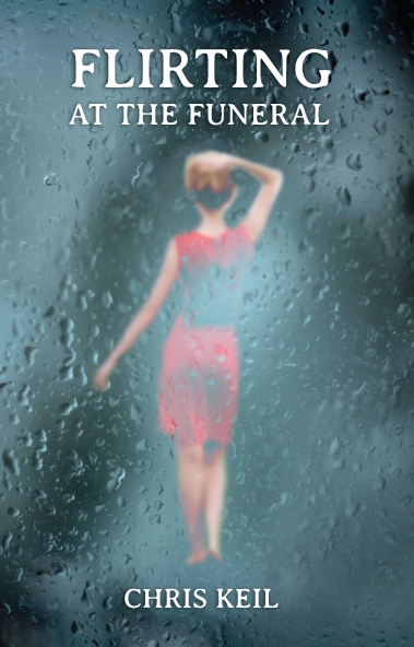 Flirting at the Funeral by Chris Keil - Book Cover